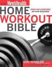 The Men's Health Home Workout Bible: Over 400 Exercises—No Gym Required