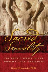 Sacred Sexuality: The Erotic Spirit in the World's Great Religions, Edition 2