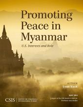 Promoting Peace in Myanmar: U.S. Interests and Role