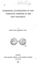 Numismatic illustrations of the narrative portions of the New Testament