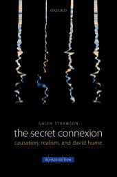 The Secret Connexion: Causation, Realism, and David Hume: Revised Edition