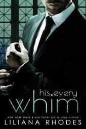 His Every Whim: Billionaire Romance