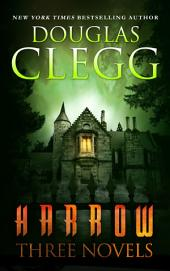 Harrow: Three Novels: Including Nightmare House, Mischief, and The Infinite