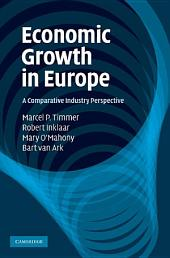 Economic Growth in Europe: A Comparative Industry Perspective
