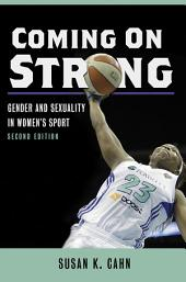 Coming On Strong: Gender and Sexuality in Women's Sport