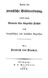 Ueber die preussische Städteordnungen: Beleuchtung der Schrift des Herrn Prof. Raumer unter gleichem Titel
