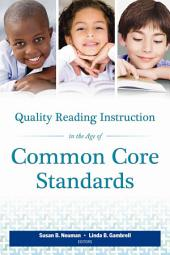 Quality Reading Instruction in the Age of Common Core Standards