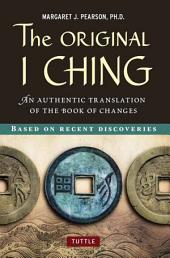 The Original I Ching: An Authentic Translation of the Book of Changes
