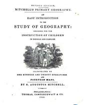 An Easy Introduction to the Study of Geography: Designed for the Instruction of Children in Schools and Families