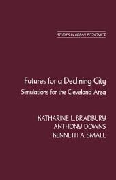 Futures for a Declining City: Simulations for the Cleveland Area