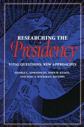 Researching the Presidency: Vital Questions, New Approaches