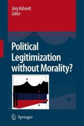 Political Legitimization without Morality?