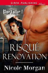 Risque Renovation [Blue Collar 1]