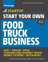 Start Your Own Food Truck Business: Cart ¥ Trailer ¥ Kiosk ¥ Standard and Gourmet Trucks ¥ Mobile Catering ¥ Bustaurant