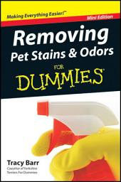 Removing Pet Stains and Odors For Dummies?, Mini Edition