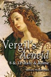 Vergil's Aeneid 8 & 11: Italy and Rome