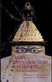 Death, Intermediate State and Rebirth in Tibetan Buddhism