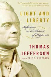 Light and Liberty: Reflections on the Pursuit of Happiness