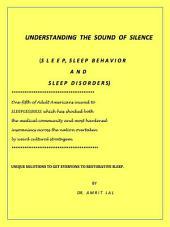 Understanding the Language of Silence - Sleep, Sleep Behavior and Sleep Disorders