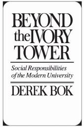 Beyond the Ivory Tower: Social Responsibilities of the Modern University