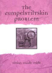 The Rumpelstiltskin Problem