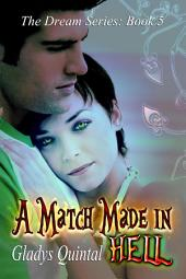 A Match Made in Hell: Book 5 in The Dream Series