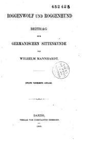 Roggenwolf und Roggenhung: Beitrag zur Germanischen Sittenkunde