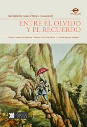 Entre el olvido y el recuerdo: Íconos, lugares de memoria y cánones de la historia y la literatura en Colombia