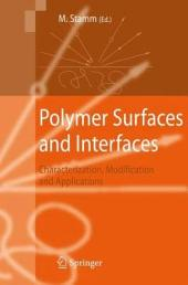 Polymer Surfaces and Interfaces: Characterization, Modification and Applications