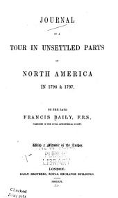 Journal of a Tour in Unsettled Parts of North America: In 1796 & 1797