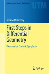 First Steps in Differential Geometry: Riemannian, Contact, Symplectic