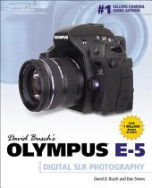 DAVID BUSCH'S OLYMPUS E-5 GUIDE TO DIGITAL SLR PHO, 1st ed.