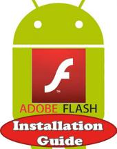 Adobe Flash Player for Android: How to Install Flash Player on Android Phones Tablets?