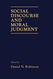 Social Discourse and Moral Judgement