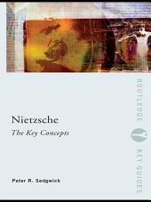 Nietzsche: The Key Concepts
