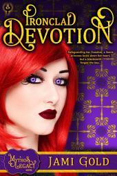 Ironclad Devotion: A Mythos Legacy Novel