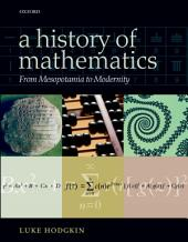 A History of Mathematics: From Mesopotamia to Modernity