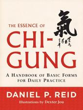 The Essence of Chi-Gung