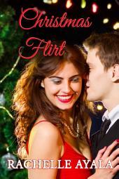 Christmas Flirt, A Sassy Holiday Romance