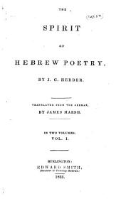 The Spirit of Hebrew Poetry: By J.G. Herder. Translated from the German, Volumes 1-2