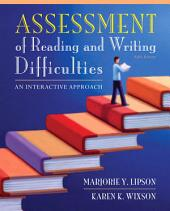 Assessment and Instruction of Reading and Writing Difficulties: An Interactive Approach, Edition 5