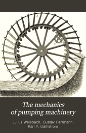 The Mechanics of Pumping Machinery: A Text-book for Technical Schools and a Guide for Practical Engineers