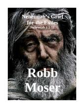 Nehemiah's Grief for the Exiles: Nehemiah 1:1-11