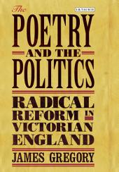 Poetry and the Politics, The: Radical Reform in Victorian England