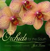 Orchids for the South: Growing Indoors and Outdoors
