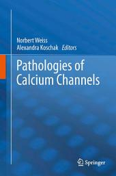 Pathologies of Calcium Channels