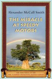 The Miracle at Speedy Motors: A No. 1 Ladies' Detective Agency Novel (9)