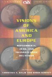 Visions of America and Europe: September 11, Iraq, and Transatlantic Relations
