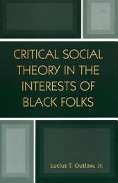 Critical Social Theory in the Interests of Black Folks