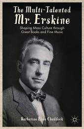 The Multi-Talented Mr.Erskine: Shaping Mass Culture through Great Books and Fine Music